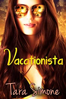 Vacationista: A romantic comedy about a breakup, a rebound and lost luggage (Sole Mates Series Book 1) by [Simone, Tara]