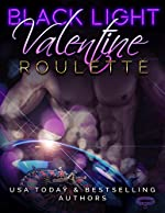 Black Light: Valentine Roulette (Black Light Series Book 3)