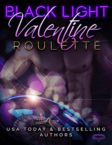 Black Light: Valentine Roulette (Black Light Series Book 3) ()