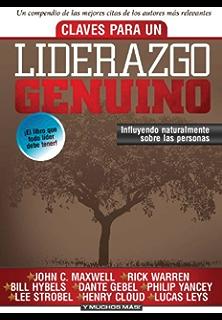 Claves para un liderazgo genuino: Influyendo naturalmente sobre las personas (Spanish Edition)