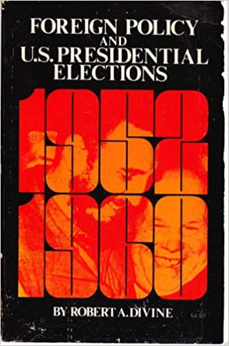 foreign policy and united states presidential elections 1952 60