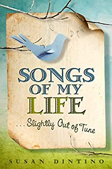 Songs of My Life#Slightly Out of Tune by [Dintino, Susan]