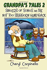 Grandpa's Tales 2: Singers of Songs and The Not Too Stubborn Humpback