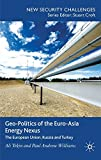 img - for Geo-Politics of the Euro-Asia Energy Nexus: The European Union, Russia and Turkey (New Security Challenges) book / textbook / text book