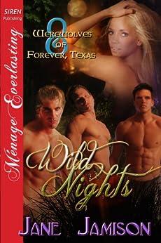 Wild Nights [Werewolves of Forever, Texas 8] (Siren Publishing Menage Everlasting) by [Jamison, Jane]