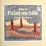 How to Paint on Silk 9780855326265
