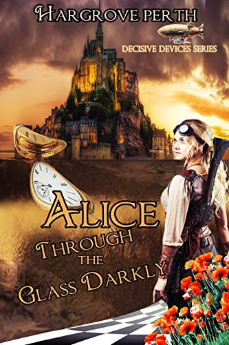 Amazon alice through the glass darkly decisive devices book 2 alice through the glass darkly decisive devices book 2 by perth fandeluxe Images