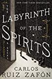 Book cover from The Labyrinth of the Spirits: A Novel (Cemetery of Forgotten Books) by Carlos Ruiz Zafon