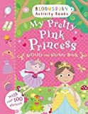 My Pretty Pink Princess Activity and Sticker Book: Bloomsbury Activity Books (Activity Books For Girls)