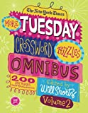 The New York Times More Tuesday Crossword Puzzles Omnibus Volume 2: 200 Easy Puzzles from the Pages of The New York Times