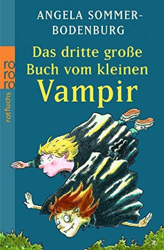 Das Dritte Grosse Buch Vom Kleinen Vampir Der Kleine Vampir Im Jammertal Der Kleine Vampir Liest Vor Der Kleine Vampir Und Der Unheimliche Patient Das Grosse Buch Vom Kleinen Vampir Band 3