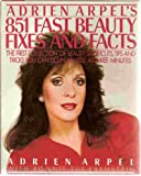 img - for Adrien Arpel's 851 Fast Beauty Fixes And Facts book / textbook / text book