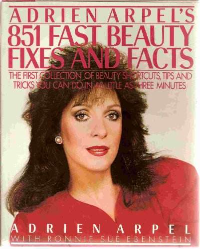 Adrien Arpel's 851 Fast Beauty Fixes And Facts