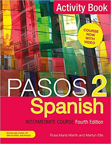 Pasos 2 (Fourth Edition) Spanish Intermediate Course: Activity Book