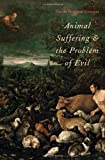 Animal Suffering and the Problem of Evil, Creegan, Nicola Hoggard, 0199931844