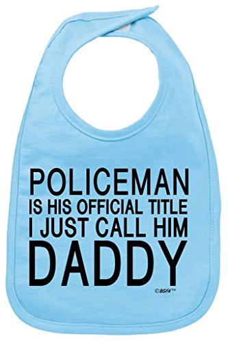 Baby Clothes Policeman Official Title Call Him Daddy Baby Bib Light Blue