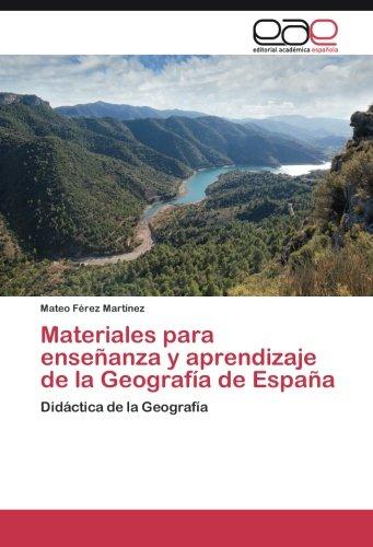Materiales para enseñanza y aprendizaje de la Geografía de España: Amazon.es: Férez Martínez Mateo: Libros