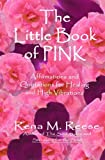 The Little Book of Pink, Rena M. Reese, 1434838382