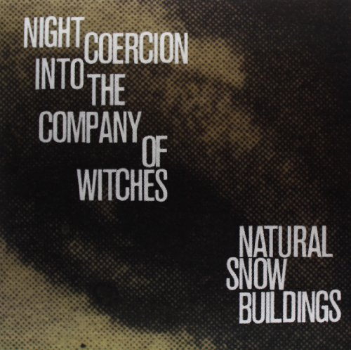 Album Art for Night Coercion Into the Company of Witches by Natural Snow Buildings