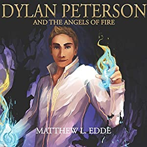 Dylan Peterson and the Angels of Fire Audiobook