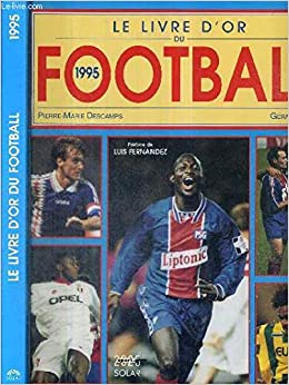 Le Livre D Or Du Football 1995 9782263022937 Amazon Com