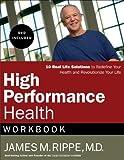High Performance Health Workbook, James M. Rippe, 1418519790