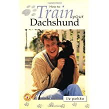 How to Train Your Dachshund (How To...(T.F.H. Publications))