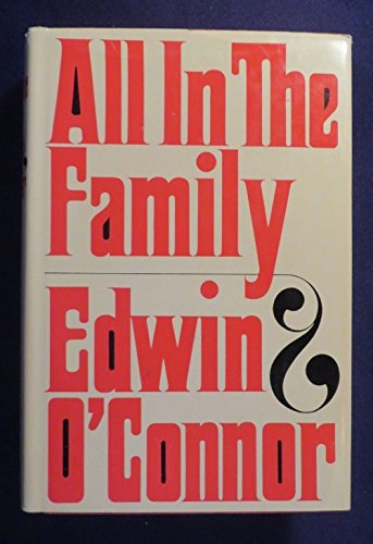 1966 ALL IN THE FAMILY Hardcover Book by EDWIN O CONNOR
