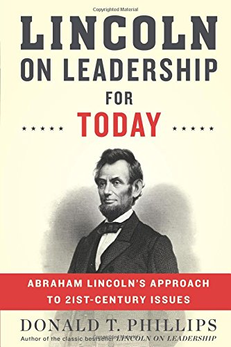 Download Lincoln on Leadership for Today: Abraham Lincoln's Approach to Twenty-First-Century Issues PDF