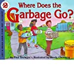 Where Does the Garbage Go?, Paul Showers, 0060210540