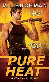Pure Heat (Firehawks Book 1) by [Buchman, M. L.]