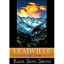 Leadville: 300 Days Away