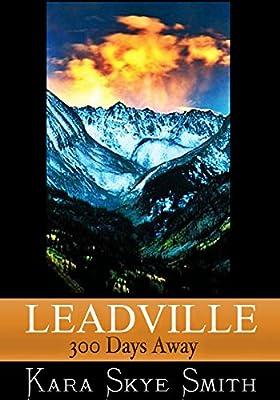 Leadville.: 300 Days Away.
