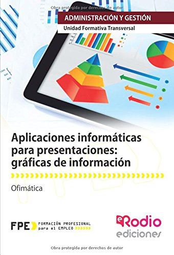 Aplicaciones informáticas para presentaciones: gráficas de información. Ofimática: Ofimática (Spanish Edition)
