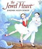 The Jewel Heart, Barbara Helen Berger, 0698116348