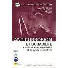 Anticorrosion et durabilité dans le bâtiment, le génie civil et les ouvrages industriels