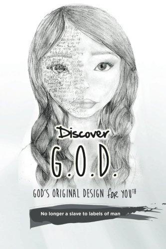 Download Discover G.O.D. God's Original Design for Youth: No Longer a Slave to Labels of Man (Volume 1) pdf epub