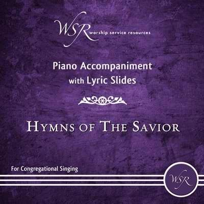 Disc - Hymns Of The Savior - Piano Accompaniment With Lyric Slides Dvd by Worship Service Resources