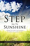 img - for Step Into The Sunshine by LaDonna Wray Thomas (2011-09-30) book / textbook / text book