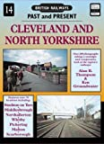 Cleveland and North Yorkshire (British Railways Past & Present) by Alan R. Thompson (1994-04-06)
