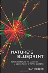 Nature's Blueprint: Supersymmetry and the Search for a Unified Theory of Matter and Force Kindle Edition