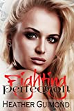 Fighting Perfection (The Perfection Series Book 2)