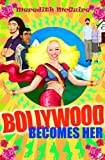 img - for Bollywood Becomes Her book / textbook / text book