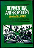 Reinventing Anthropology, Gerald D. Berreman, Kurt H. Wolff, Jr. William S. Willis, John F. Szwed, Mina Davis Caufield, Richard O. Clemmer, Eric R. Wolf, Jr. E.N. Anderson, Laura Nader, 0394468279