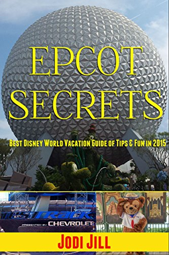 epcot-secrets-best-disney-world-vacation-guide-of-tips-fun-in-2015