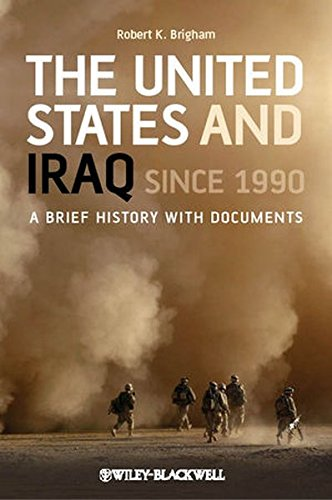 The United States and Iraq Since 1990: A Brief History with Documents