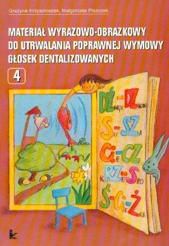 Material wyrazowo-obrazkowy do utrwalania poprawnej wymowy glosek dentalizowanych Czesc 4 Grazyna Krzysztoszek