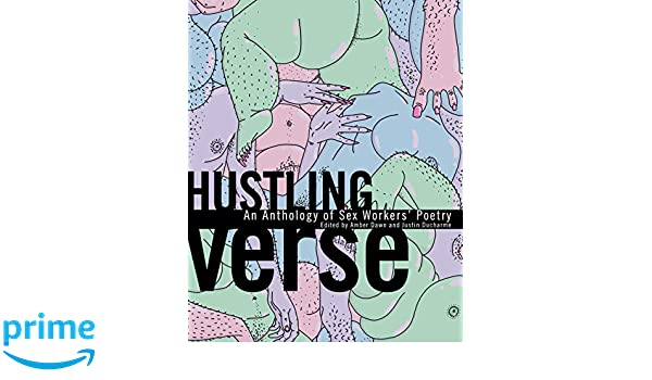 Hustling Verse: An Anthology of Sex Workers' Poetry: Amber