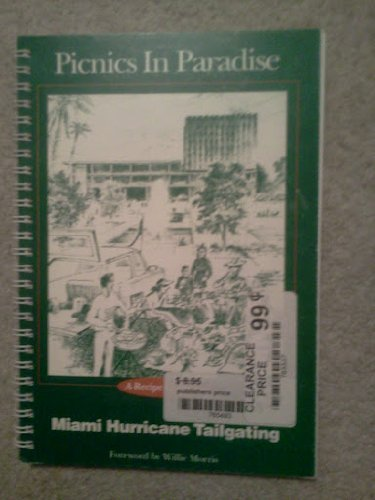 Picnics in Paradise: The Owl Bay Guide to Miami Hurricane Tailgating by Lucy Littleton