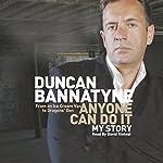 Anyone Can Do It: My Story | Duncan Bannatyne